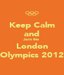 Keep Calm and Join the London Olympics 2012 - Personalised Poster A4 size