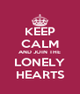 KEEP CALM AND JOIN THE LONELY HEARTS - Personalised Poster A4 size