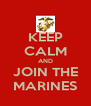 KEEP CALM AND JOIN THE MARINES - Personalised Poster A4 size