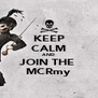 KEEP CALM AND JOIN THE  MCRmy - Personalised Poster A4 size