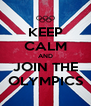 KEEP CALM AND JOIN THE OLYMPICS - Personalised Poster A4 size
