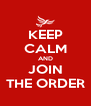 KEEP CALM AND JOIN THE ORDER - Personalised Poster A4 size
