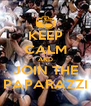KEEP CALM AND JOIN THE PAPARAZZI - Personalised Poster A4 size