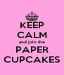 KEEP CALM and join the PAPER CUPCAKES - Personalised Poster A4 size