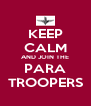 KEEP CALM AND JOIN THE PARA TROOPERS - Personalised Poster A4 size