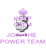 KEEP CALM AND JOIN THE  POWER TEAM - Personalised Poster A4 size