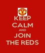 KEEP CALM AND JOIN THE REDS - Personalised Poster A4 size