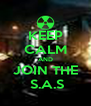 KEEP CALM AND JOIN THE  S.A.S - Personalised Poster A4 size