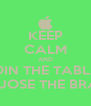 KEEP CALM AND JOIN THE TABLET WITH JOSE THE BRANCH - Personalised Poster A4 size