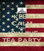 KEEP CALM AND JOIN THE TEA PARTY - Personalised Poster A4 size
