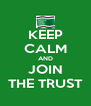 KEEP CALM AND JOIN THE TRUST - Personalised Poster A4 size