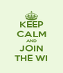KEEP CALM AND JOIN THE WI - Personalised Poster A4 size