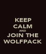 KEEP CALM AND JOIN THE WOLFPACK - Personalised Poster A4 size