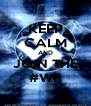 KEEP CALM AND JOIN THE #WR - Personalised Poster A4 size