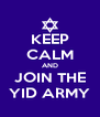 KEEP CALM AND JOIN THE YID ARMY - Personalised Poster A4 size