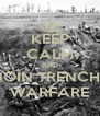 KEEP CALM AND JOIN TRENCH  WARFARE - Personalised Poster A4 size