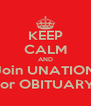 KEEP CALM AND Join UNATION For OBITUARY! - Personalised Poster A4 size