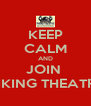 KEEP CALM AND JOIN  VIKING THEATRE - Personalised Poster A4 size