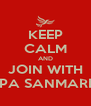 KEEP CALM AND JOIN WITH PPA SANMARE  - Personalised Poster A4 size