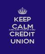 KEEP CALM AND JOIN YOUR BFAWU CREDIT UNION - Personalised Poster A4 size