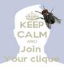 KEEP CALM AND Join  Your clique - Personalised Poster A4 size