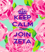 KEEP CALM AND JOIN ZETA - Personalised Poster A4 size