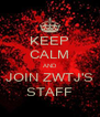 KEEP CALM AND JOIN ZWTJ'S STAFF - Personalised Poster A4 size