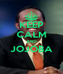 KEEP CALM AND JOJOBA  - Personalised Poster A4 size