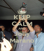 KEEP CALM AND Jolly Marano - Personalised Poster A4 size