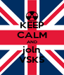 KEEP CALM AND joln VSKS - Personalised Poster A4 size