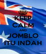 KEEP CALM AND JOMBLO ITU INDAH - Personalised Poster A4 size