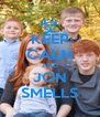 KEEP CALM AND JON SMELLS - Personalised Poster A4 size