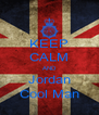 KEEP CALM AND Jordan Cool Man - Personalised Poster A4 size