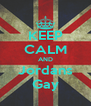 KEEP CALM AND Jordans Gay - Personalised Poster A4 size