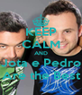 KEEP CALM AND Jota e Pedro Are the Best - Personalised Poster A4 size