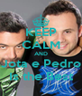 KEEP CALM AND Jota e Pedro Is the Best - Personalised Poster A4 size