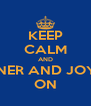 KEEP CALM AND JOYNER AND JOYNER ON - Personalised Poster A4 size