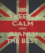 KEEP CALM AND JUANLU THE BEST - Personalised Poster A4 size