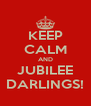 KEEP CALM AND JUBILEE DARLINGS! - Personalised Poster A4 size
