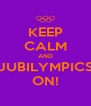 KEEP CALM AND JUBILYMPICS ON! - Personalised Poster A4 size