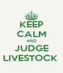 KEEP CALM AND JUDGE LIVESTOCK  - Personalised Poster A4 size