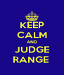KEEP CALM AND JUDGE RANGE  - Personalised Poster A4 size