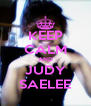 KEEP CALM AND JUDY SAELEE - Personalised Poster A4 size