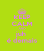 KEEP CALM AND juh  é demais - Personalised Poster A4 size