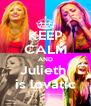 KEEP CALM AND Julieth  is lovatic - Personalised Poster A4 size