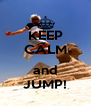 KEEP CALM  and JUMP! - Personalised Poster A4 size