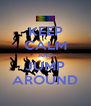 KEEP CALM AND JUMP AROUND - Personalised Poster A4 size
