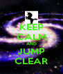 KEEP CALM AND JUMP CLEAR - Personalised Poster A4 size
