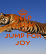 KEEP CALM AND JUMP FOR JOY - Personalised Poster A4 size