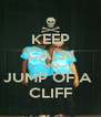 KEEP CALM AND JUMP OF A  CLIFF - Personalised Poster A4 size